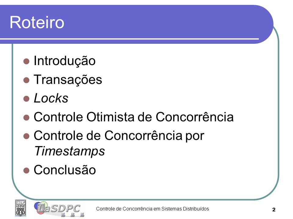 Roteiro Introdução Transações Locks Controle Otimista de Concorrência