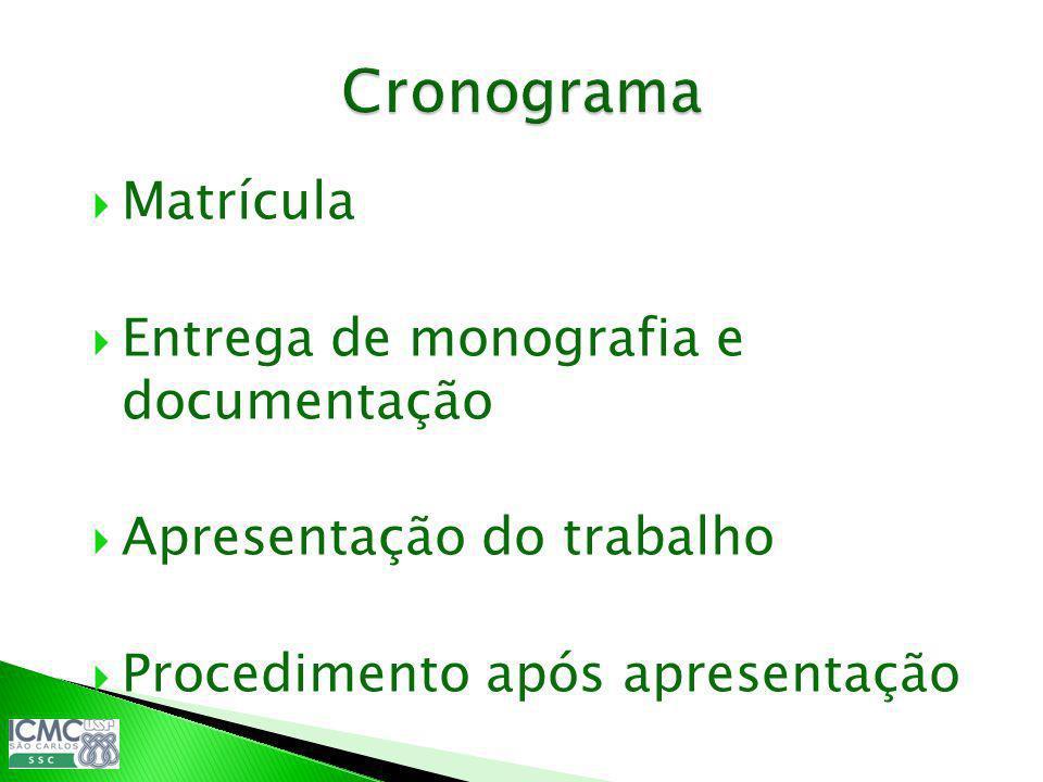 Cronograma Matrícula Entrega de monografia e documentação