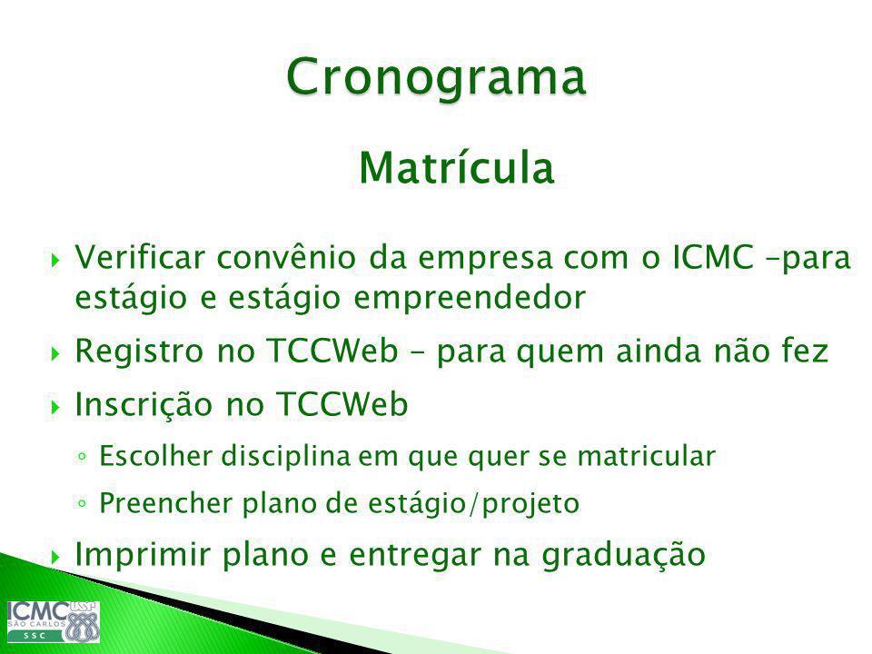 Cronograma Matrícula. Verificar convênio da empresa com o ICMC –para estágio e estágio empreendedor.