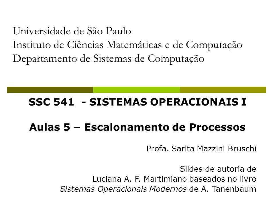 SSC 541 - SISTEMAS OPERACIONAIS I Aulas 5 – Escalonamento de Processos