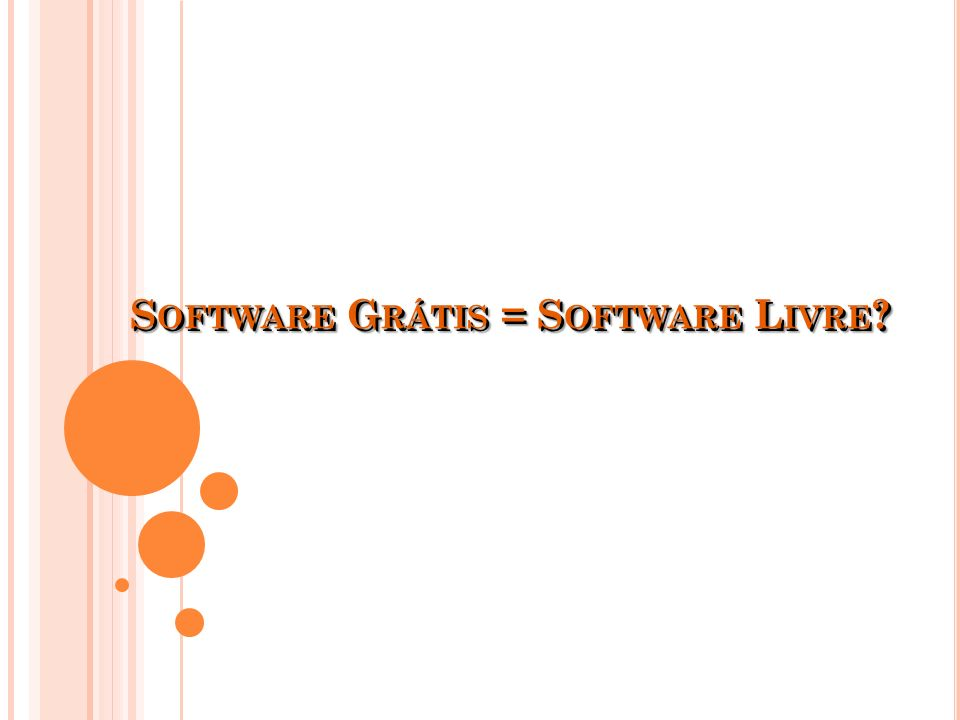 Software Grátis = Software Livre