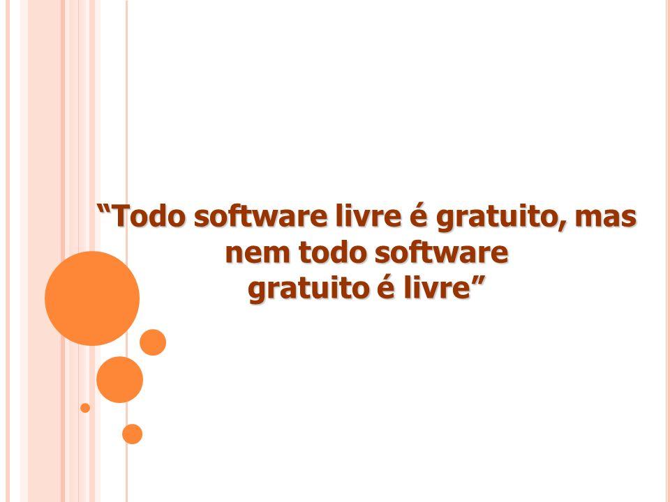 Todo software livre é gratuito, mas nem todo software