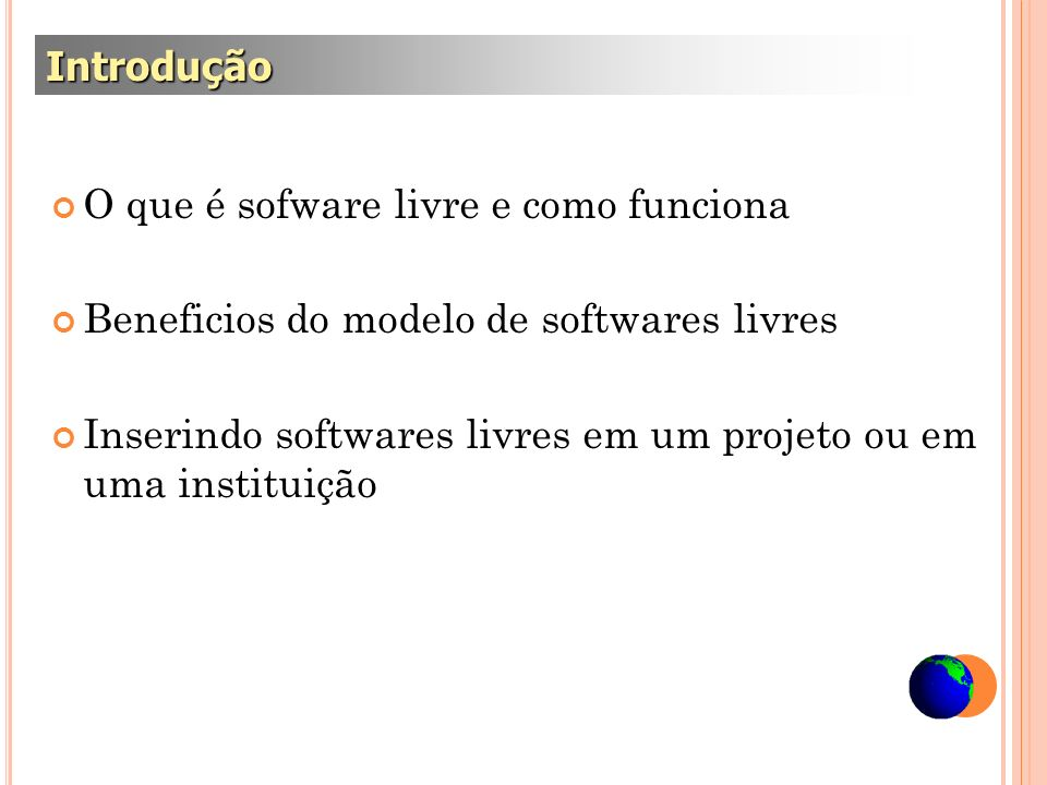 IntroduçãoO que é sofware livre e como funciona. Beneficios do modelo de softwares livres.