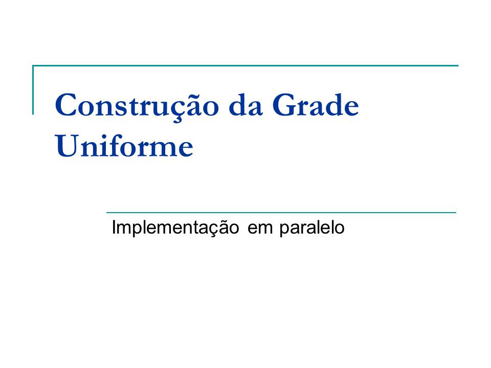 Construção da Grade Uniforme