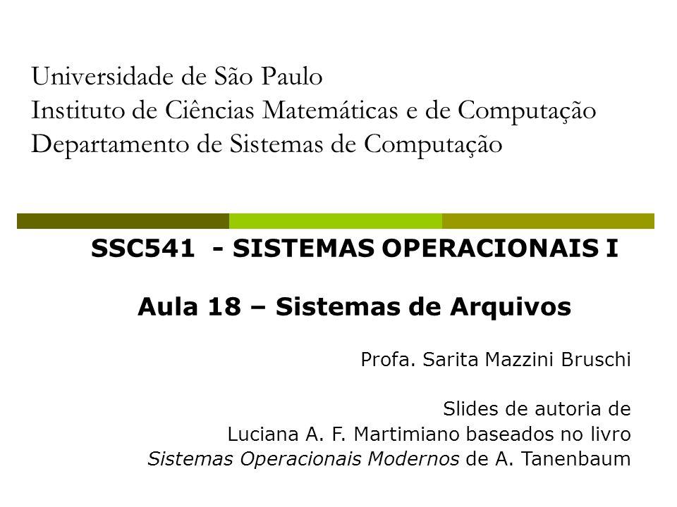 SSC541 - SISTEMAS OPERACIONAIS I Aula 18 – Sistemas de Arquivos