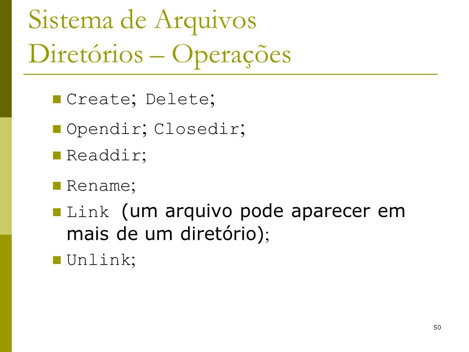 Sistema de Arquivos Diretórios – Operações