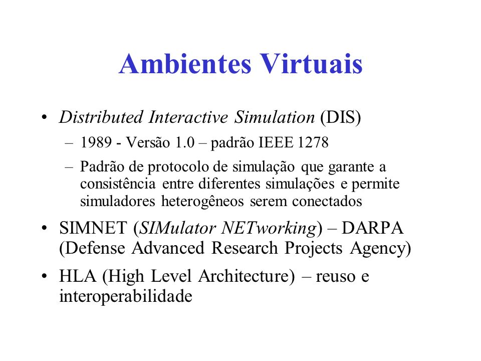 Ambientes Virtuais Distributed Interactive Simulation (DIS)
