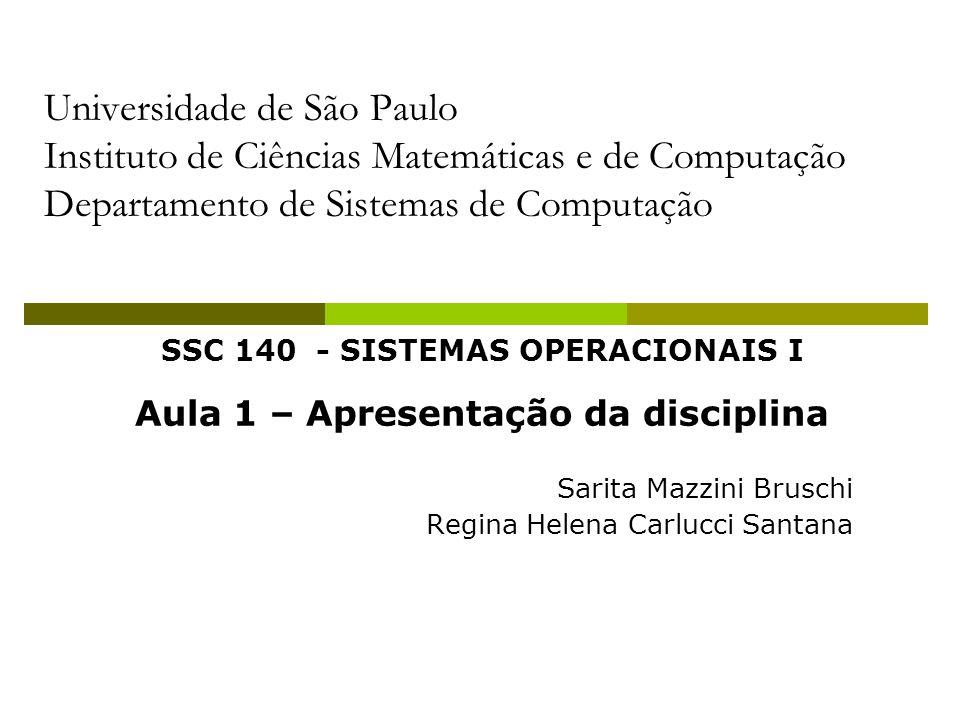SSC 140 - SISTEMAS OPERACIONAIS I Aula 1 – Apresentação da disciplina