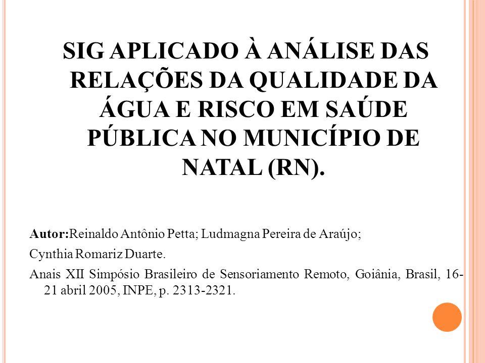 SIG APLICADO À ANÁLISE DAS RELAÇÕES DA QUALIDADE DA ÁGUA E RISCO EM SAÚDE PÚBLICA NO MUNICÍPIO DE NATAL (RN).