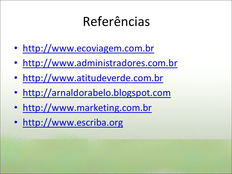 Referências http://www.ecoviagem.com.br