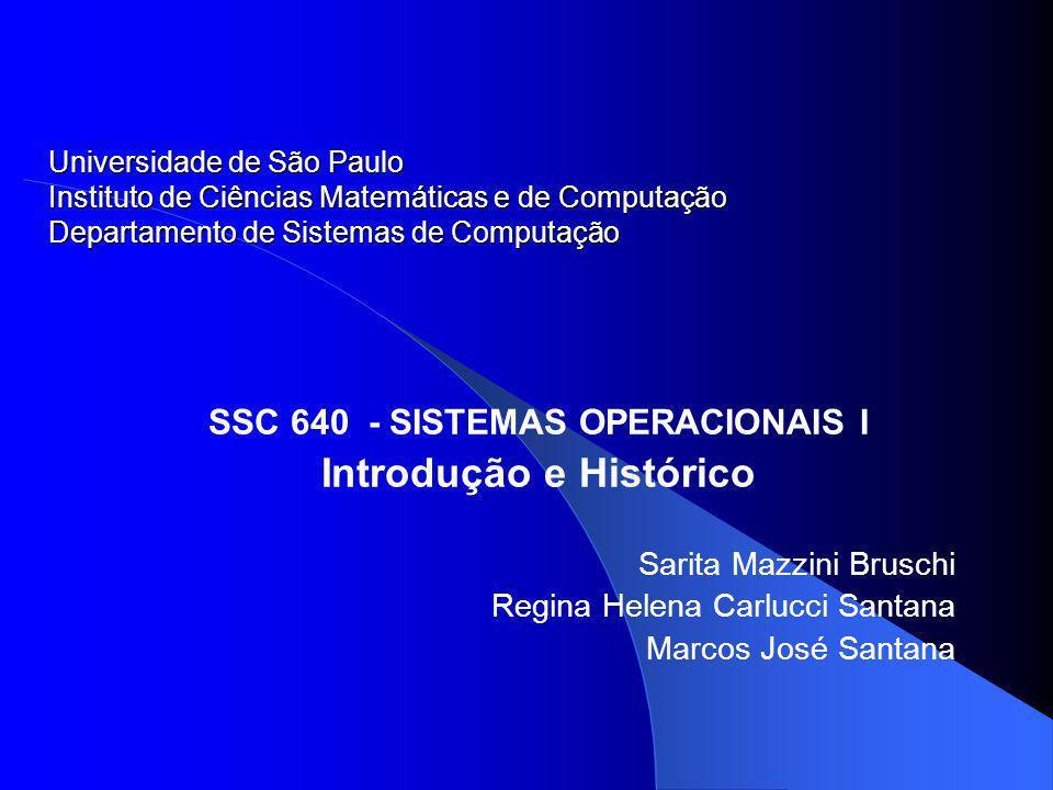 SSC 640 - SISTEMAS OPERACIONAIS I Introdução e Histórico