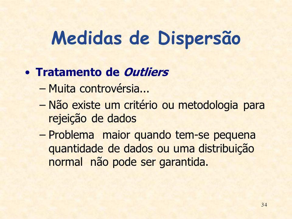 Medidas de Dispersão Tratamento de Outliers Muita controvérsia...