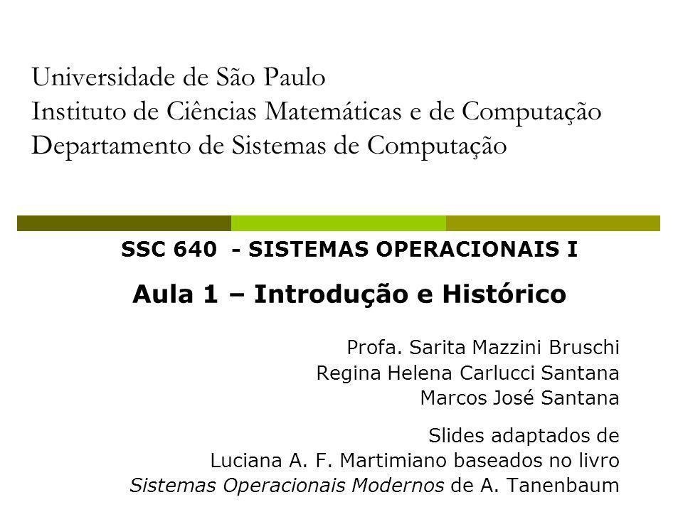 SSC 640 - SISTEMAS OPERACIONAIS I Aula 1 – Introdução e Histórico