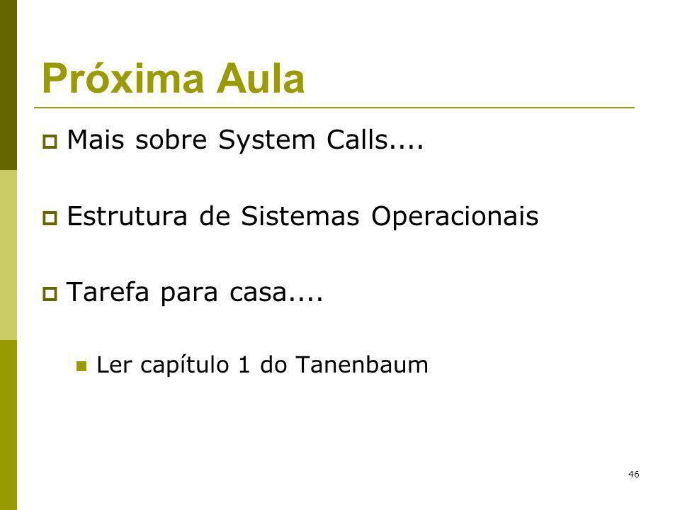 Próxima Aula Mais sobre System Calls....