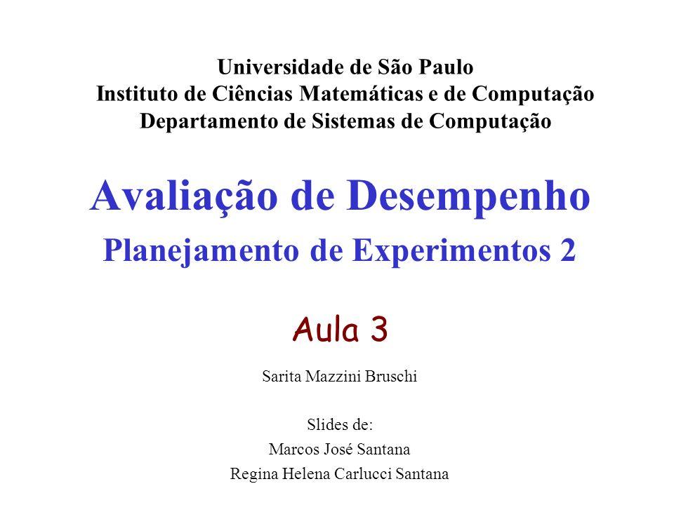 Avaliação de Desempenho Planejamento de Experimentos 2