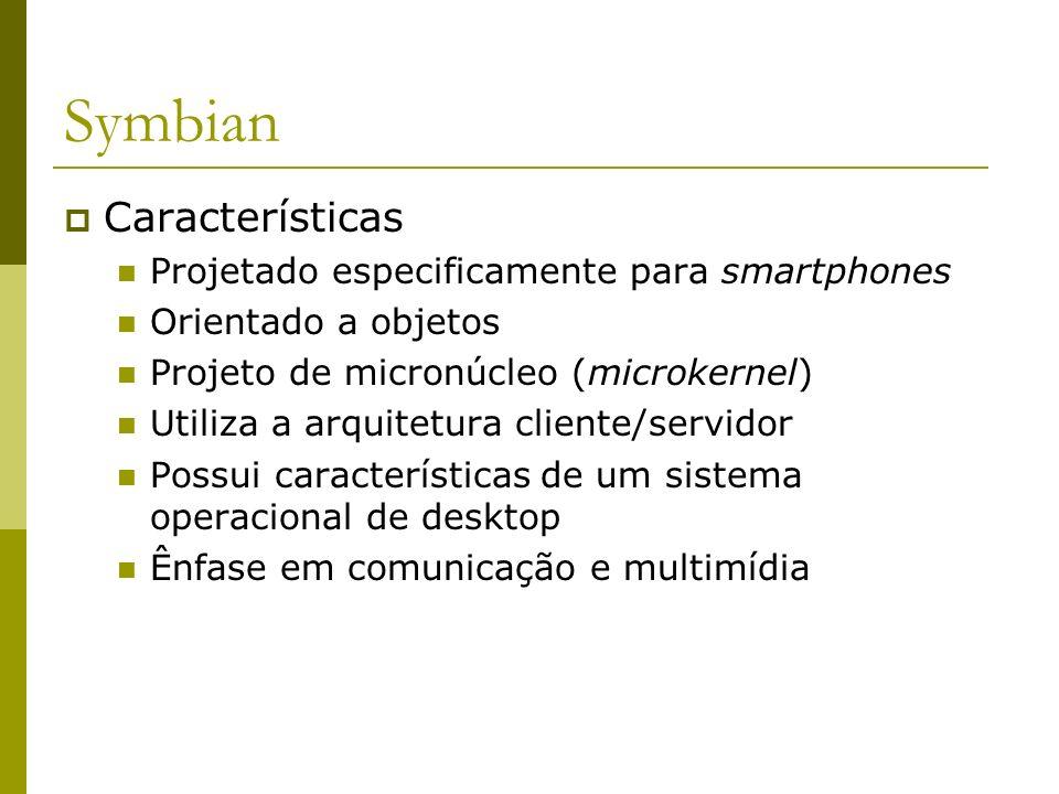 Symbian Características Projetado especificamente para smartphones