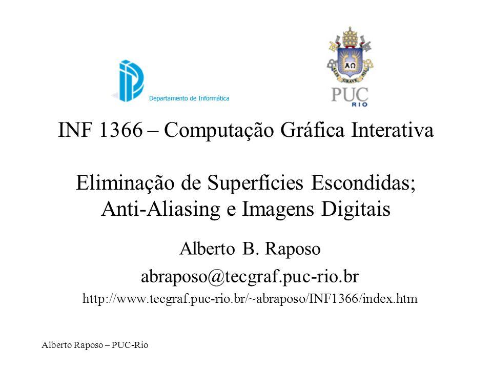 INF 1366 – Computação Gráfica Interativa Eliminação de Superfícies Escondidas; Anti-Aliasing e Imagens Digitais