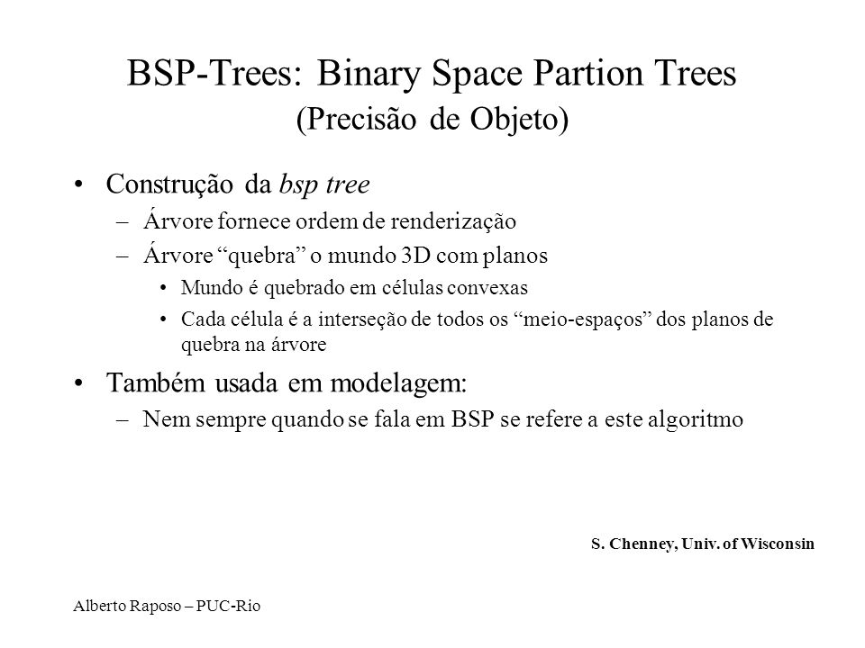 BSP-Trees: Binary Space Partion Trees (Precisão de Objeto)