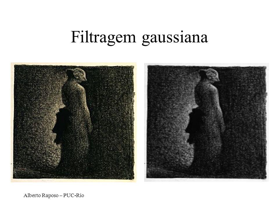 Filtragem gaussiana Alberto Raposo – PUC-Rio