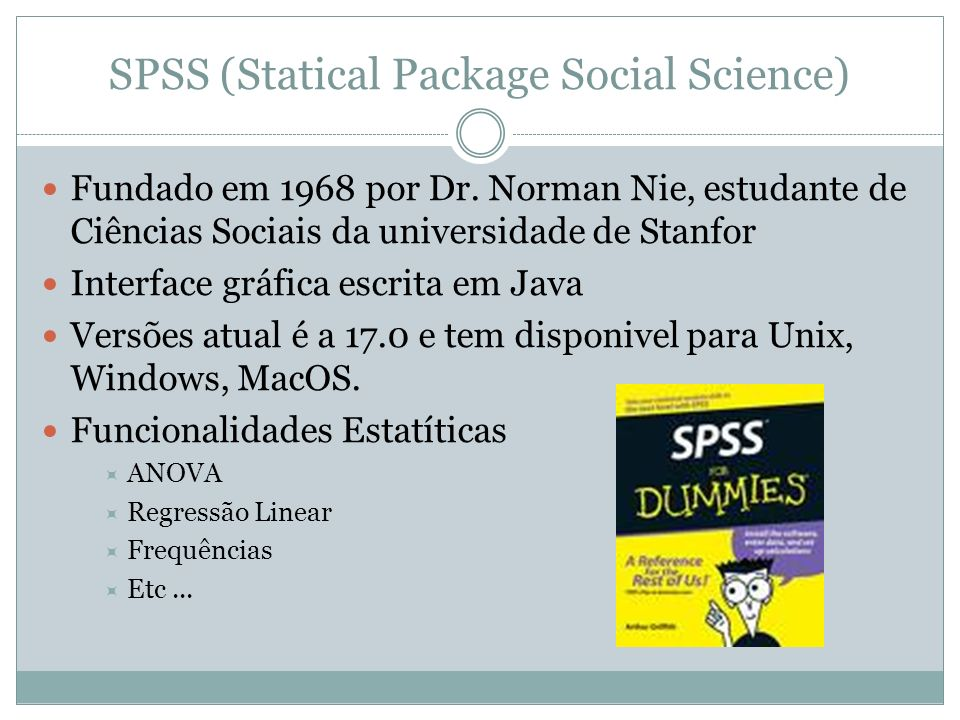 SPSS (Statical Package Social Science)