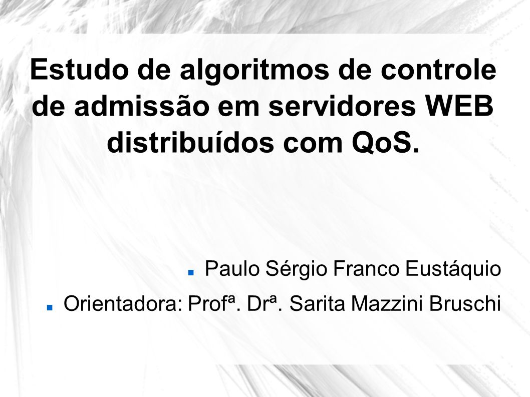 Estudo de algoritmos de controle de admissão em servidores WEB distribuídos com QoS.