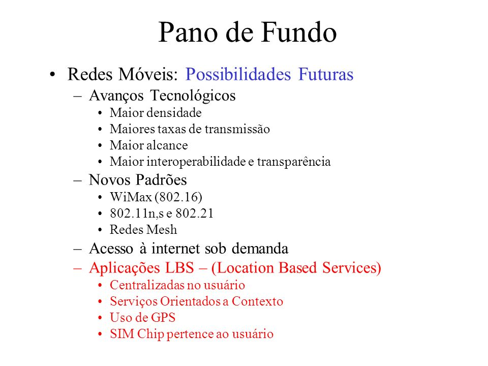 Pano de Fundo Redes Móveis: Possibilidades Futuras