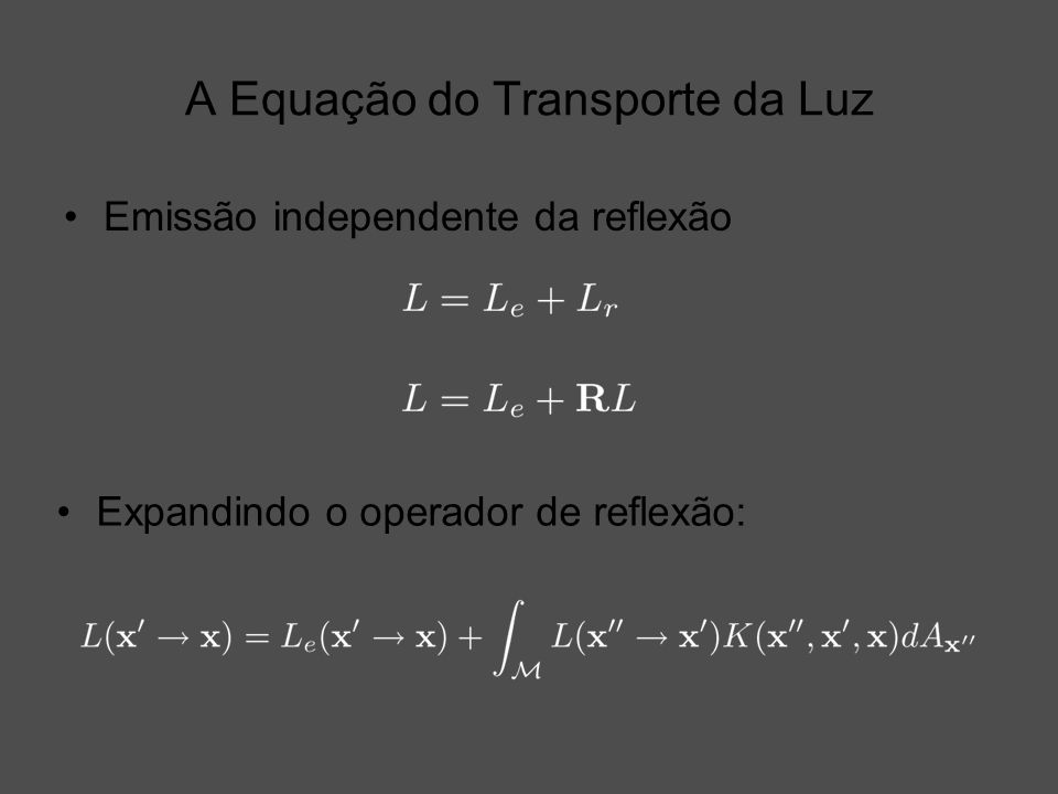 A Equação do Transporte da Luz