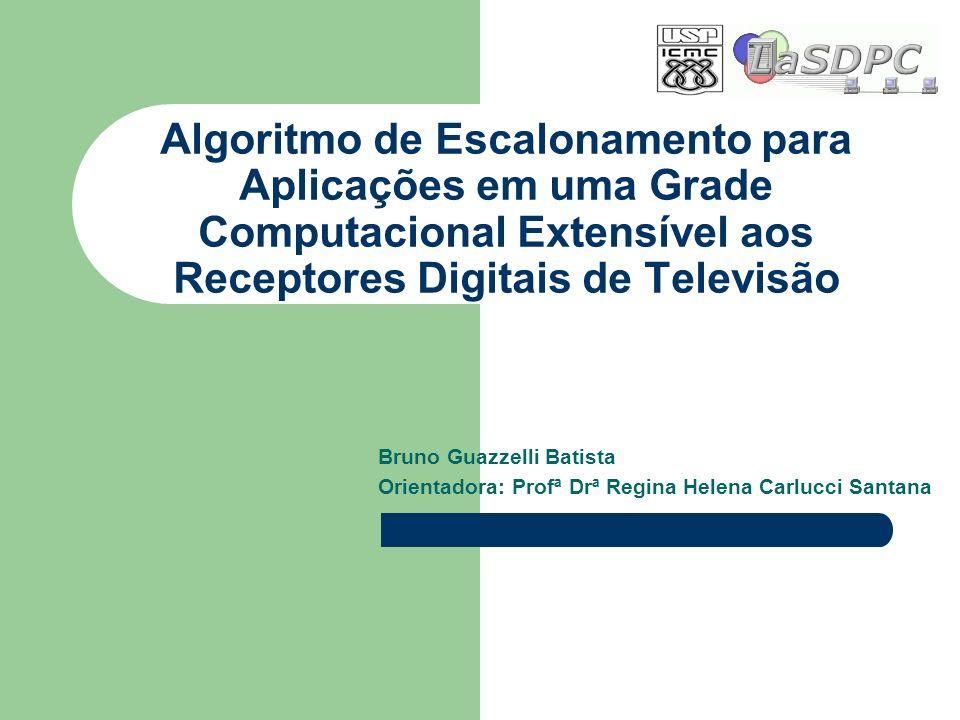 Algoritmo de Escalonamento para Aplicações em uma Grade Computacional Extensível aos Receptores Digitais de Televisão