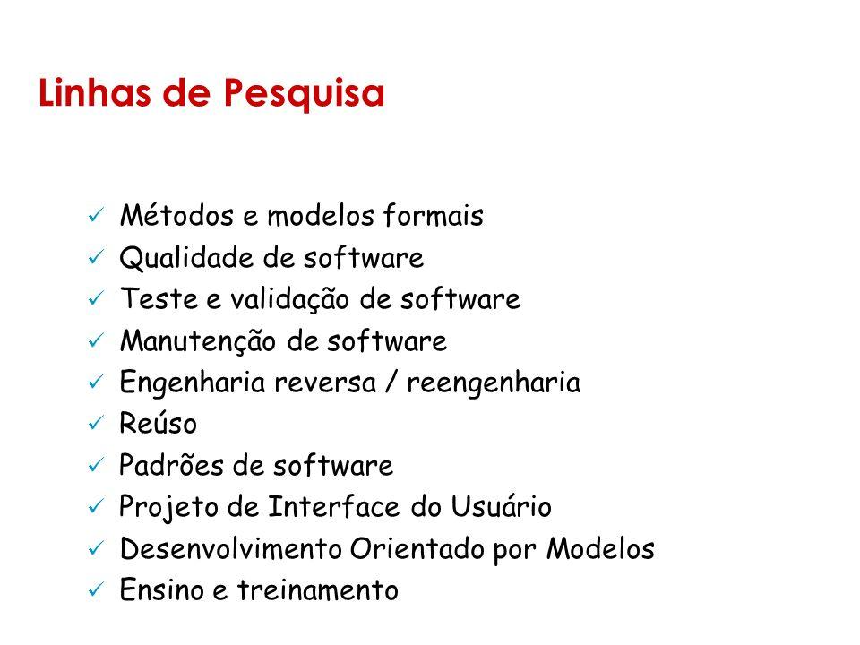 Linhas de Pesquisa Métodos e modelos formais Qualidade de software