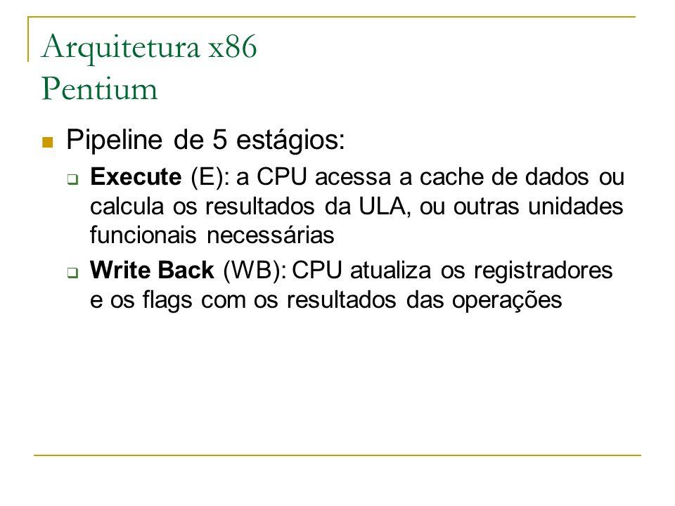 Arquitetura x86 Pentium Pipeline de 5 estágios: