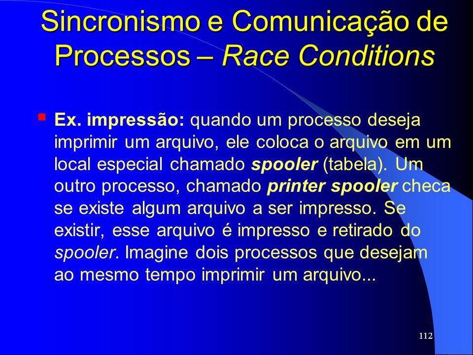 Sincronismo e Comunicação de Processos – Race Conditions