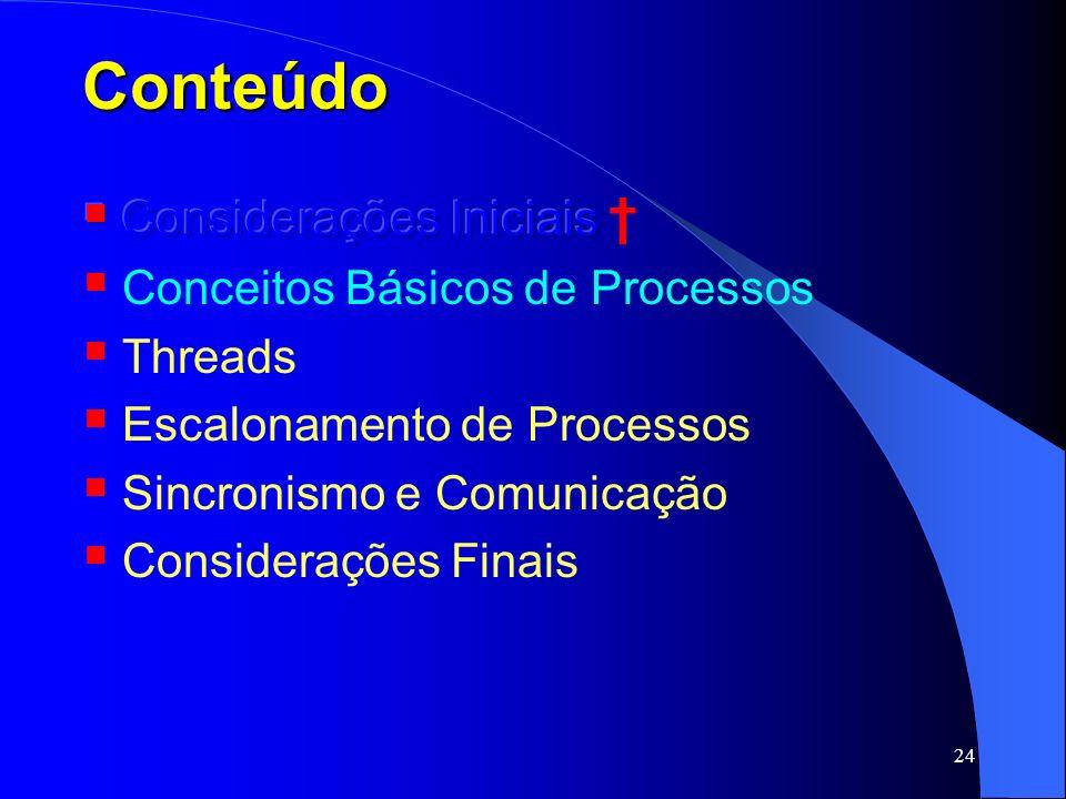 Conteúdo Considerações Iniciais † Conceitos Básicos de Processos