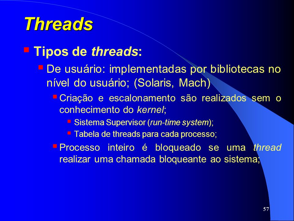 Threads Tipos de threads: