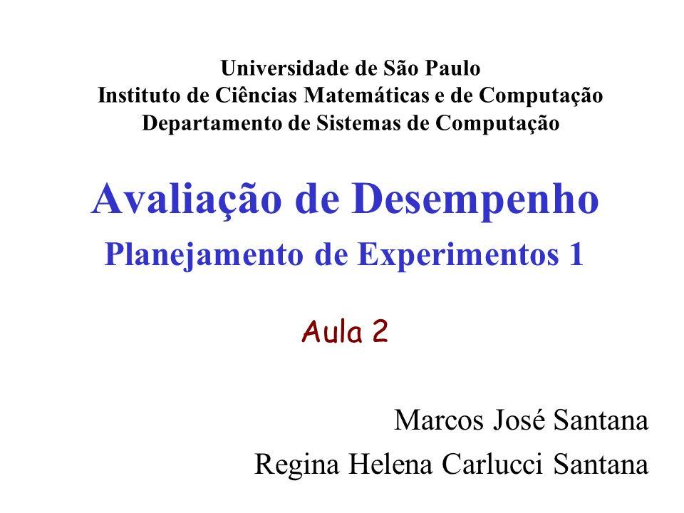 Avaliação de Desempenho Planejamento de Experimentos 1