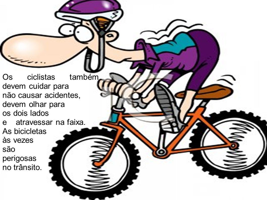 Os ciclistas também devem cuidar para