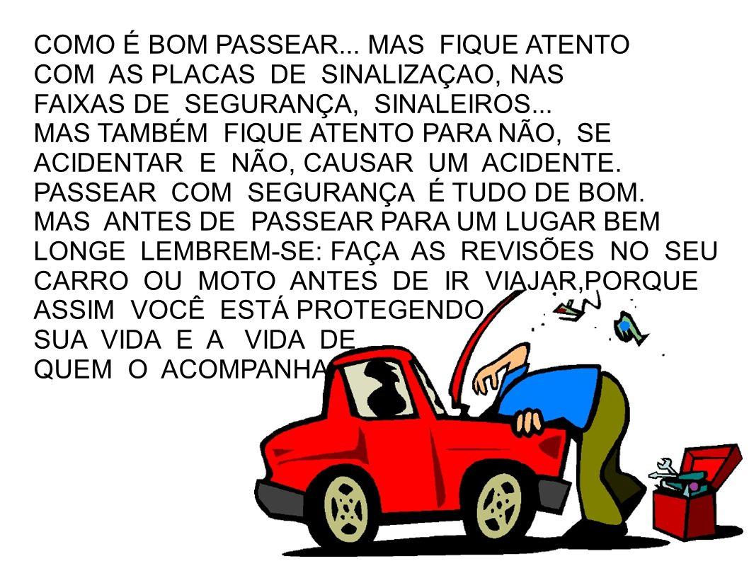 COMO É BOM PASSEAR... MAS FIQUE ATENTO
