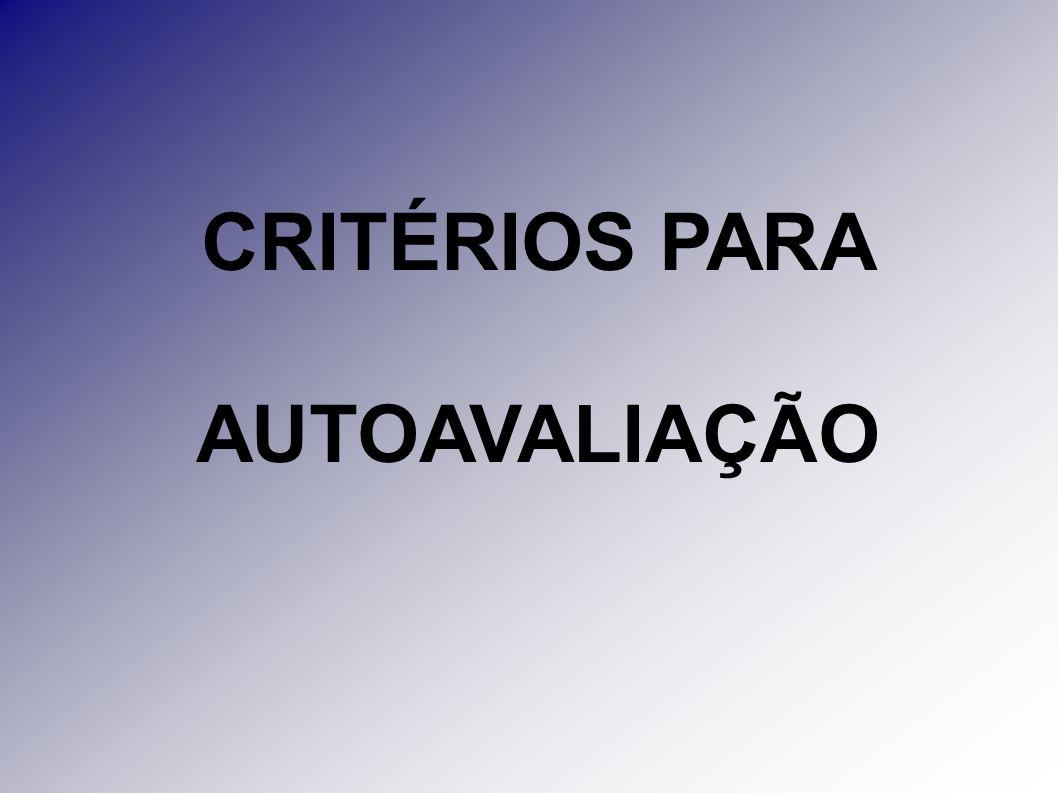 CRITÉRIOS PARA AUTOAVALIAÇÃO