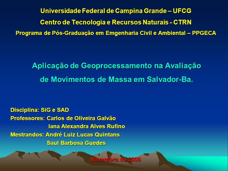 Universidade Federal de Campina Grande – UFCG Centro de Tecnologia e Recursos Naturais - CTRN Programa de Pós-Graduação em Emgenharia Civil e Ambiental – PPGECA