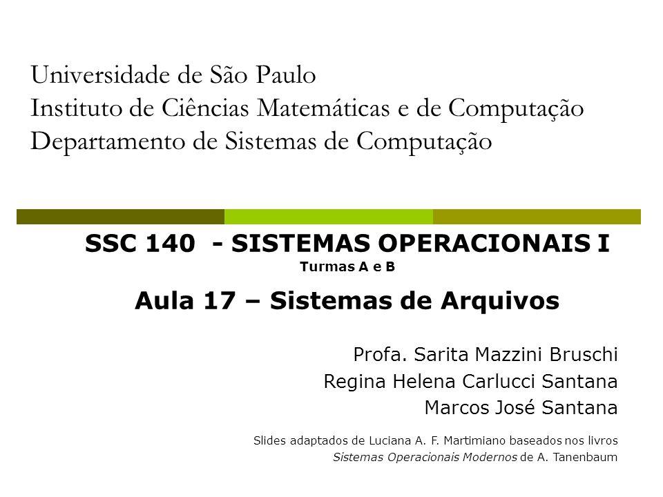 SSC 140 - SISTEMAS OPERACIONAIS I Aula 17 – Sistemas de Arquivos