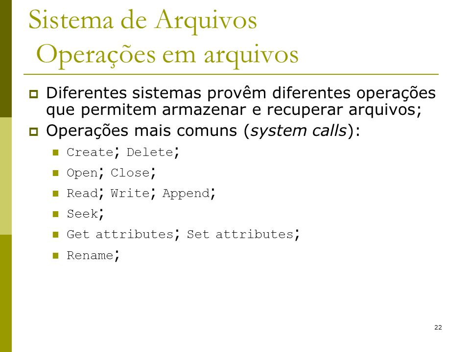 Sistema de Arquivos Operações em arquivos