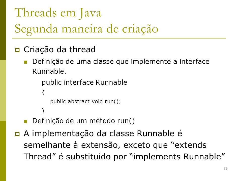 Threads em Java Segunda maneira de criação