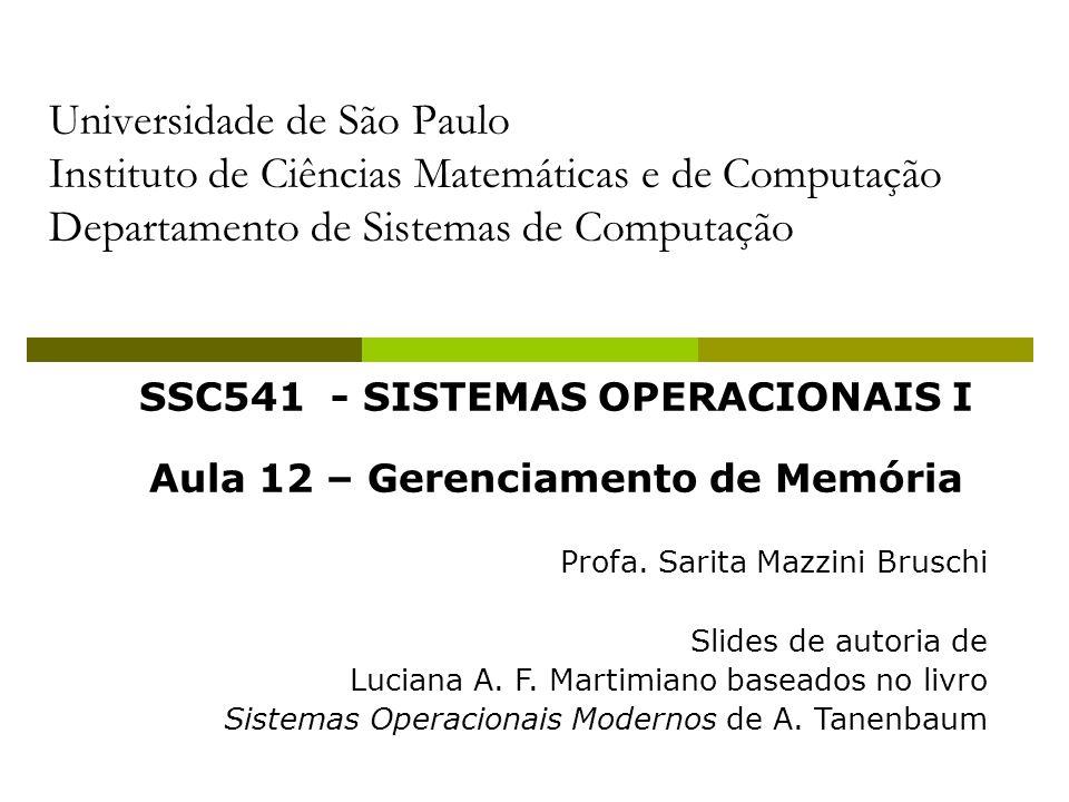 SSC541 - SISTEMAS OPERACIONAIS I Aula 12 – Gerenciamento de Memória