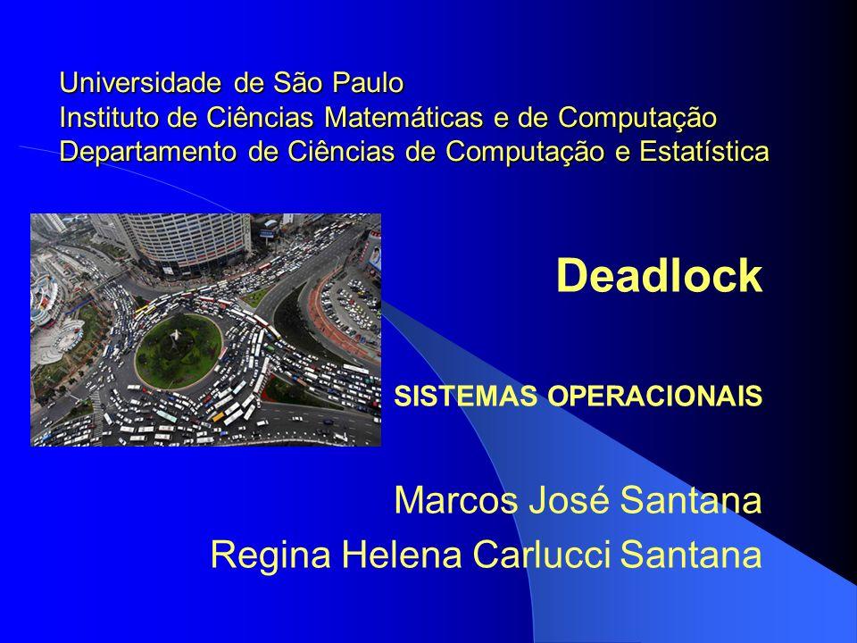 Deadlock Marcos José Santana Regina Helena Carlucci Santana
