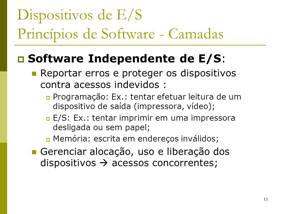 Dispositivos de E/S Princípios de Software - Camadas