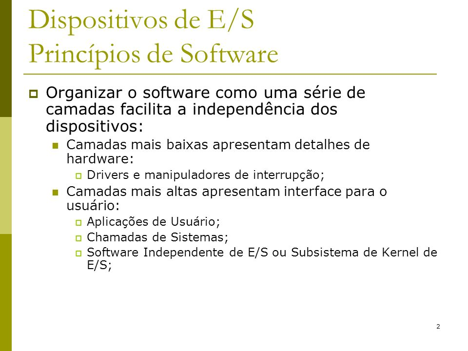 Dispositivos de E/S Princípios de Software