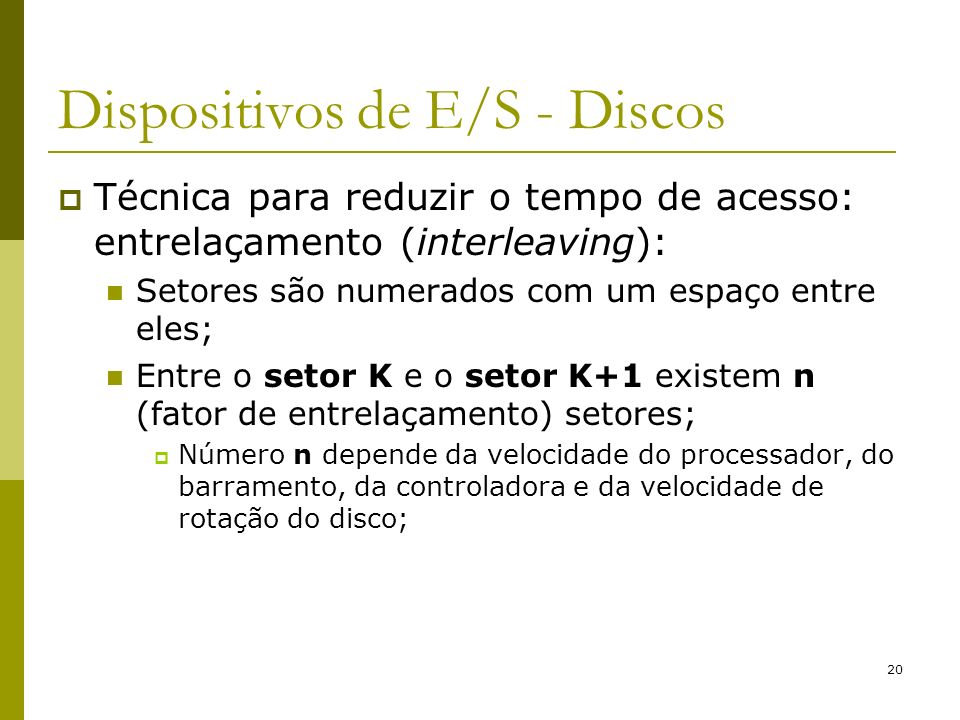 Dispositivos de E/S - Discos