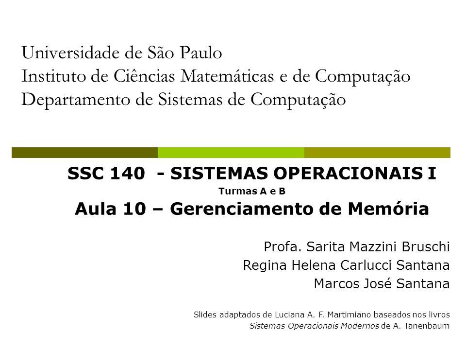 SSC 140 - SISTEMAS OPERACIONAIS I Aula 10 – Gerenciamento de Memória