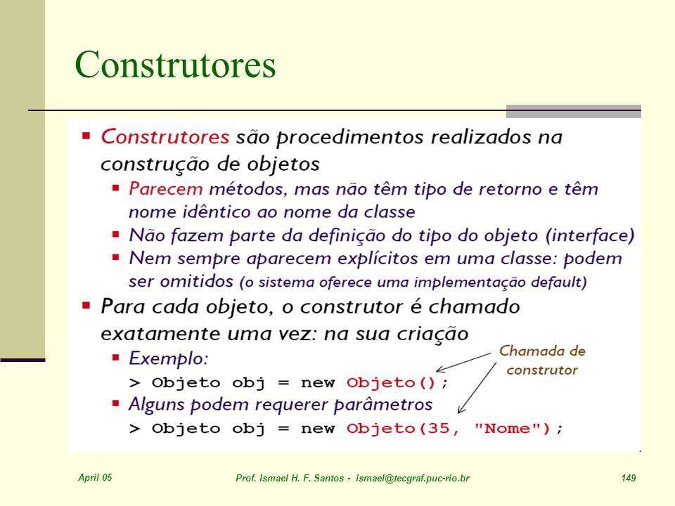 Construtores April 05. Prof. Ismael H. F.