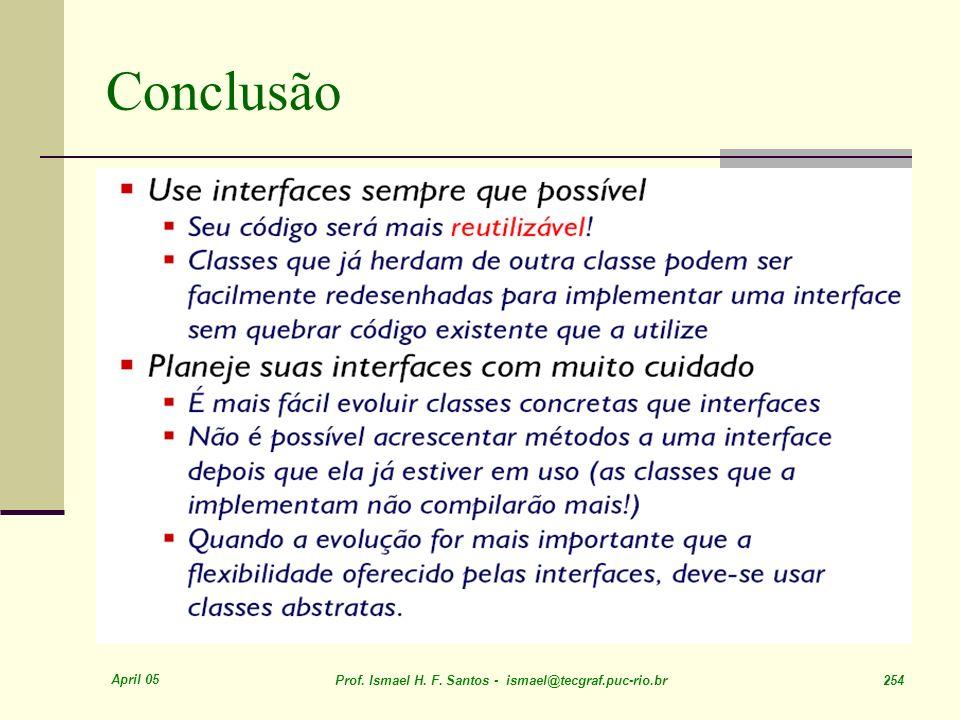 Conclusão April 05. Prof. Ismael H. F.