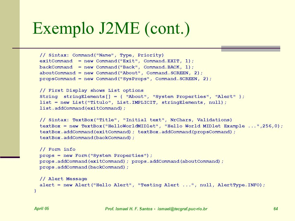 Exemplo J2ME (cont.) // Sintax: Command( Name , Type, Priority)